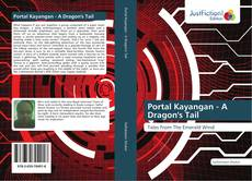 Bookcover of Portal Kayangan - A Dragon's Tail