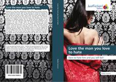 Bookcover of Love the man you love to hate