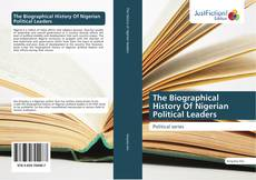 Bookcover of The Biographical History Of Nigerian Political Leaders