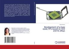 Bookcover of Development of p-type oxide TFTs based on SnO and its alloys