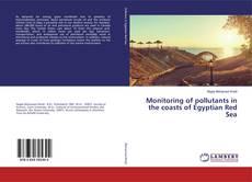 Bookcover of Monitoring of pollutants in the coasts of Egyptian Red Sea