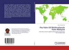 Bookcover of The Palm Oil Multinationals from Malaysia