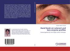 Bookcover of Hand book on cataract and lens enzyme profiles