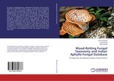 Bookcover of Wood-Rotting Fungal Taxonomy and Indian Aphyllo-Fungal Database