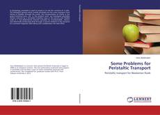 Bookcover of Some Problems for Peristaltic Transport