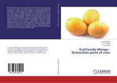 Bookcover of Ecofriendly Mango - Orchardists point of view