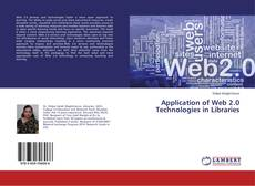 Bookcover of Application of Web 2.0 Technologies in Libraries