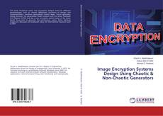 Bookcover of Image Encryption Systems Design Using Chaotic & Non-Chaotic Generators