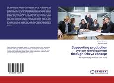 Bookcover of Supporting production system development through Obeya concept