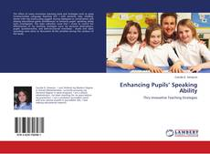 Bookcover of Enhancing Pupils' Speaking Ability