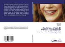 Deleterious Effects Of Orthodontic Treatment kitap kapağı