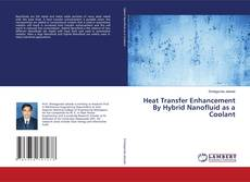 Borítókép a  Heat Transfer Enhancement By Hybrid Nanofluid as a Coolant - hoz