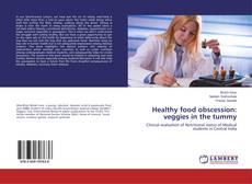 Buchcover von Healthy food obscession: veggies in the tummy