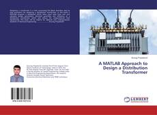 Buchcover von A MATLAB Approach to Design a Distribution Transformer