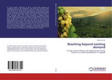 Bookcover of Reaching beyond existing demand