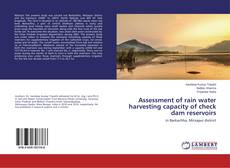 Borítókép a  Assessment of rain water harvesting capacity of check dam reservoirs - hoz