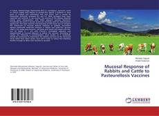 Couverture de Mucosal Response of Rabbits and Cattle to Pasteurellosis Vaccines
