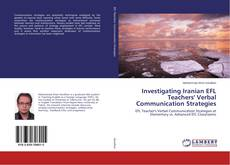 Bookcover of Investigating Iranian EFL Teachers' Verbal Communication Strategies