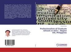 Bookcover of Professionalism of Graduate Schools in SUC's - Region VIII, Philippines
