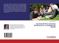 Buchcover von Leaving Home? Learning Resilience for a Globalizing World