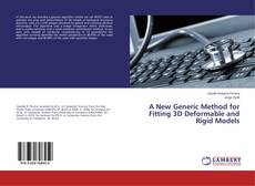 Bookcover of A New Generic Method for Fitting 3D Deformable and Rigid Models
