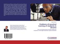 Bookcover of Problems of practical training of students in Ukraine