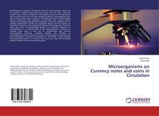 Bookcover of Microorganisms on Currency notes and coins in Circulation