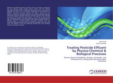 Copertina di Treating Pesticide Effluent by Physico-Chemical & Biological Processes