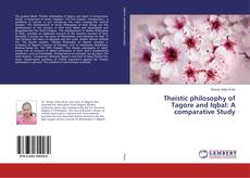 Bookcover of Theistic philosophy of Tagore and Iqbal: A comparative Study