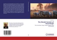 Bookcover of The Manjhi Santals of Hazaribagh