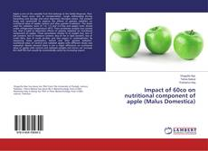 Bookcover of Impact of 60co on nutritional component of apple (Malus Domestica)