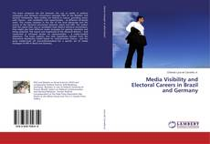 Bookcover of Media Visibility and Electoral Careers in Brazil and Germany
