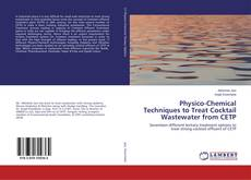 Portada del libro de Physico-Chemical Techniques to Treat Cocktail Wastewater from CETP