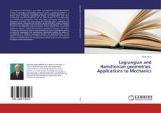 Bookcover of Lagrangian and Hamiltonian geometries. Applications to Mechanics