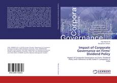 Impact of Corporate Governance on Firms' Dividend Policy kitap kapağı