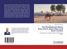 Bookcover of The Development Devil: Brain Drain, Brain Stain and Brain Curtain