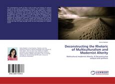 Copertina di Deconstructing the Rhetoric of Multiculturalism and Modernist Alterity