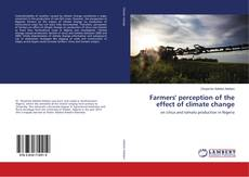 Bookcover of Farmers' perception of the effect of climate change