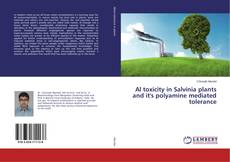 Bookcover of Al toxicity in Salvinia plants and it's polyamine mediated tolerance