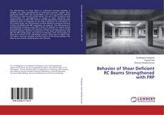 Buchcover von Behavior of Shear Deficient RC Beams Strengthened with FRP