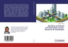Bookcover of Building and Road Infrastructure: Issues, Research & Challenges