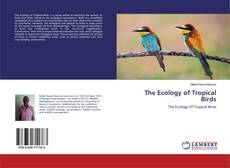 Bookcover of The Ecology of Tropical Birds