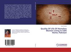 Bookcover of Quality Of Life Of Homeless Women Living In Edhi Home; Pakistan