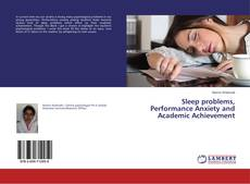 Bookcover of Sleep problems, Performance Anxiety and Academic Achievement