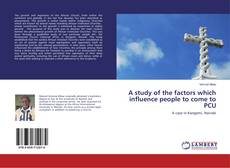 Couverture de A study of the factors which influence people to come to PCU