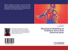 Bookcover of Rheological Modelling of limestone slurry from Dahomey Basin