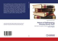Bookcover of Nature of Delinquency Among Library Staff