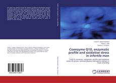 Couverture de Coenzyme Q10, enzymatic profile and oxidative stress in infertile men