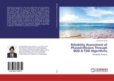 Bookcover of Reliability Assessment of Phased Mission Through BDD & TDD Algorithms