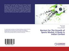 Capa do livro de Barriers For The Growth of Sports Market: A Study in Indian Context